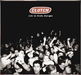 CLUTCH - Live in Flint, Michigan cover