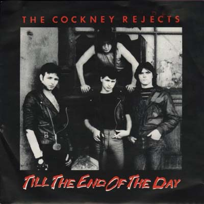 COCKNEY REJECTS - Till the End of the Day cover