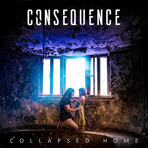 CONSEQUENCE - Collapsed Home cover