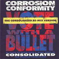 CORROSION OF CONFORMITY - Vote With a Bullet (The Consolidated Re-mix Version) cover