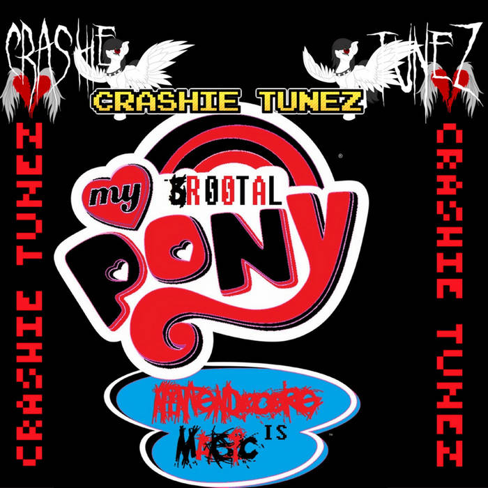 CRASHIE TUNEZ - My Br00tal Pony : Nintendocore is Magic (Round 1) cover