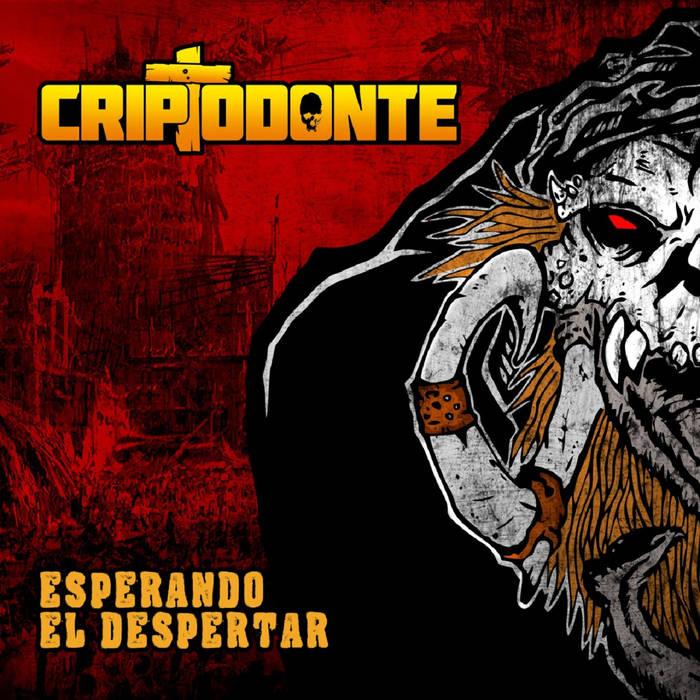 CRIPTODONTE - Esperando El Despertar cover