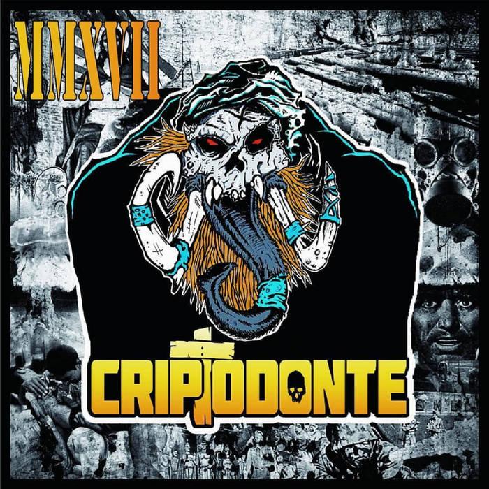 CRIPTODONTE - MMXVII cover