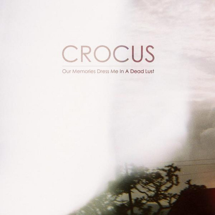 CROCUS - Our Memories Dress Me In A Dead Lust cover