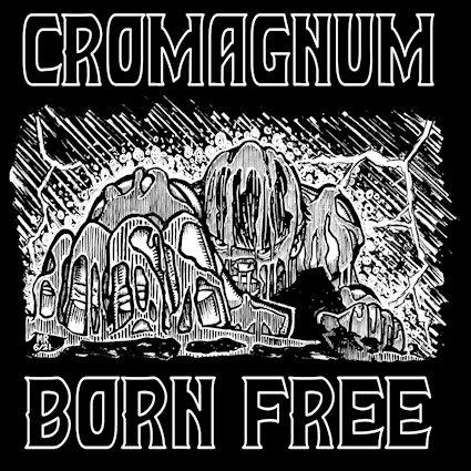 CROMAGNUM - Born Free cover
