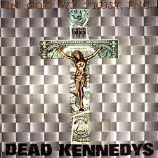 DEAD KENNEDYS - In God We Trust, Inc. cover