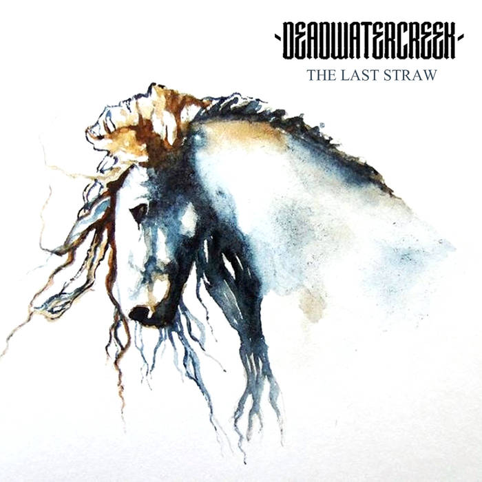 DEADWATERCREEK - The Last Straw cover