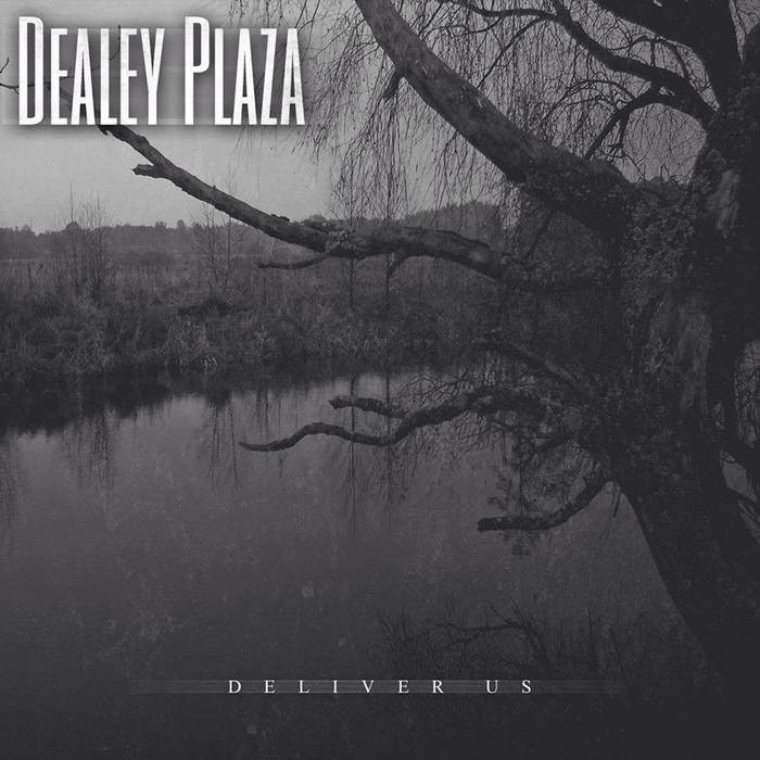 DEALEY PLAZA - Deliver Us cover