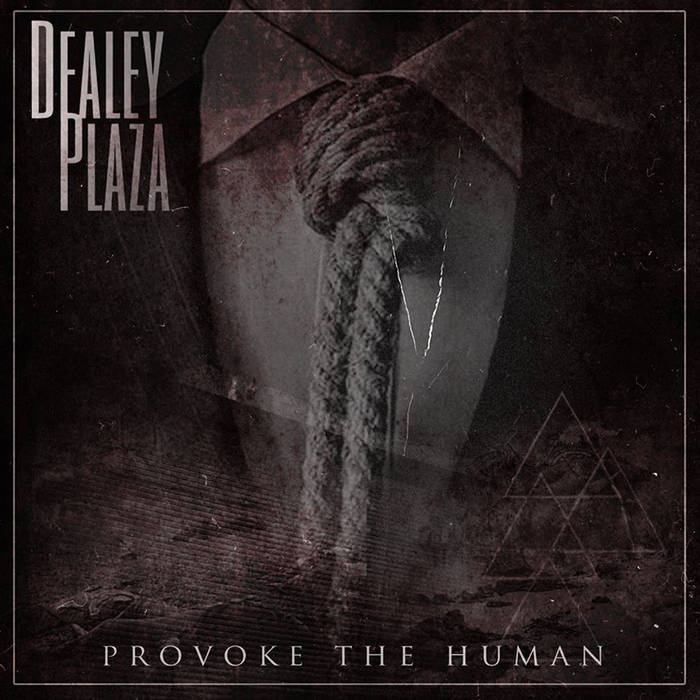 DEALEY PLAZA - Provoke The Human cover