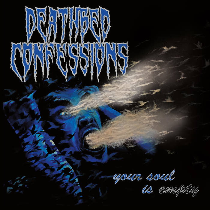 DEATHBED CONFESSIONS - Your Soul Is Empty cover