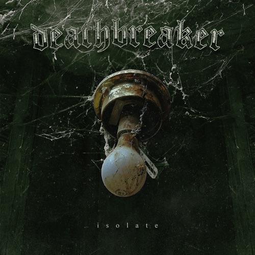 DEATHBREAKER - Isolate cover