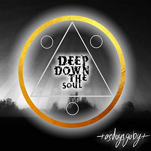 DEEP DOWN THE SOUL - As Days Go By cover