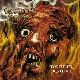 DEMOLITION HAMMER - Tortured Existence cover