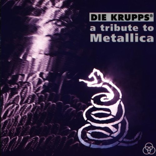 DIE KRUPPS - A Tribute to Metallica cover