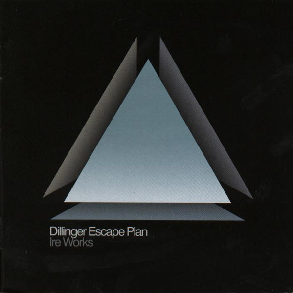 THE DILLINGER ESCAPE PLAN - Ire Works cover