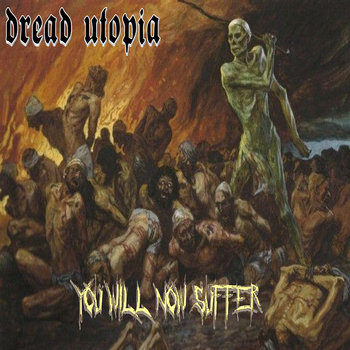 DREAD UTOPIA - You Will Now Suffer cover