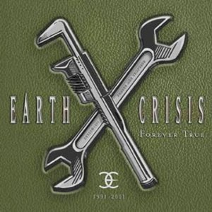 EARTH CRISIS - Forever True 1991-2001 cover