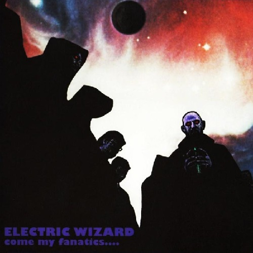 ELECTRIC WIZARD - Come My Fanatics... cover