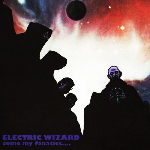ELECTRIC WIZARD - Come My Fanatics... cover