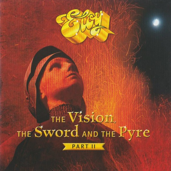 ELOY - The Vision, the Sword and the Pyre: Part II cover