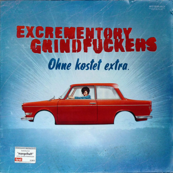 EXCREMENTORY GRINDFUCKERS - Ohne Kostet Extra cover
