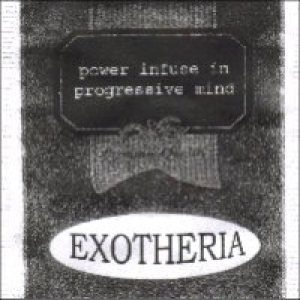 EXOTHERIA - Power Infuse in Progressive Mind cover