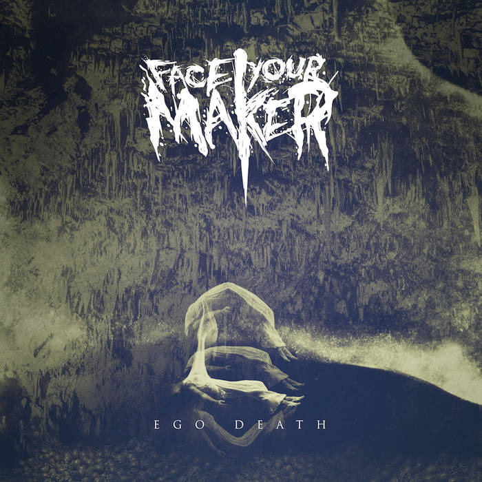 FACE YOUR MAKER - Ego : Death cover