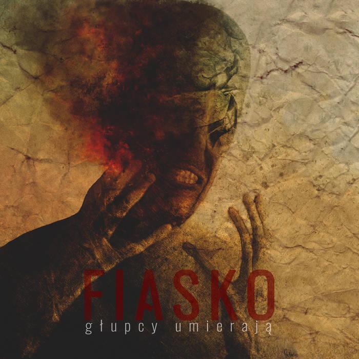 FIASKO - Głupcy Umierają cover