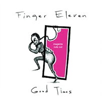 FINGER ELEVEN - Good Times cover