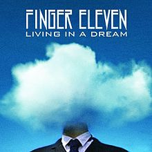 FINGER ELEVEN - Living in a Dream cover