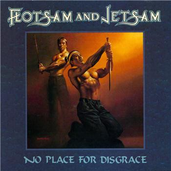 FLOTSAM AND JETSAM - No Place for Disgrace cover