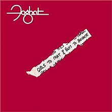 FOGHAT - Girls To Chat & Boys To Bounce cover
