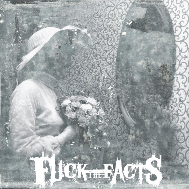 FUCK THE FACTS - Pleine Noirceur cover