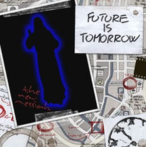FUTURE IS TOMORROW - The New Messiah cover