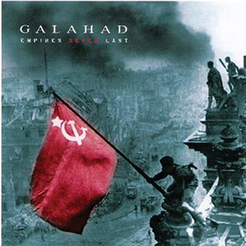 GALAHAD - Empires Never Last cover