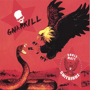 GNARKILL - Gnarkill vs. Unkle Matt & The Shitbirdz cover