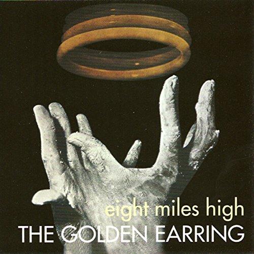 GOLDEN EARRING - Eight Miles High cover