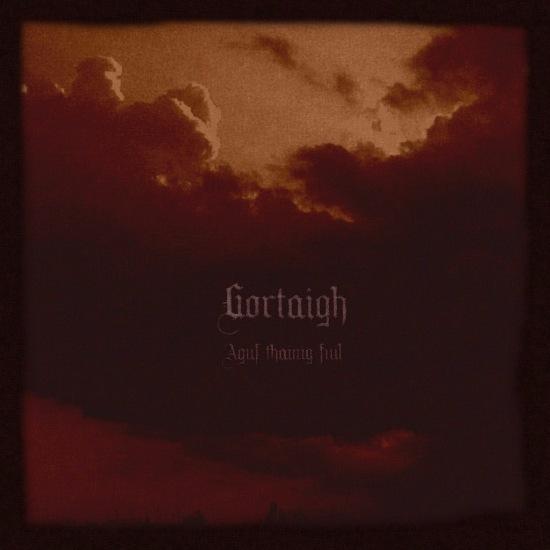 GORTAIGH - Agus Tháinig Fuil cover