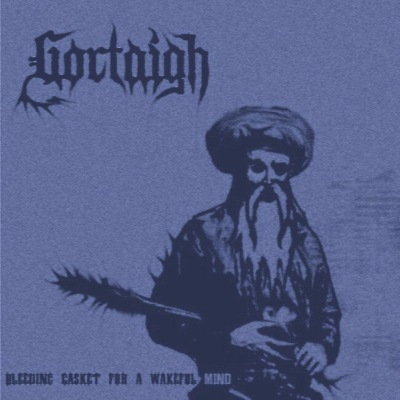 GORTAIGH - Bleeding Casket For A Wakeful Mind cover