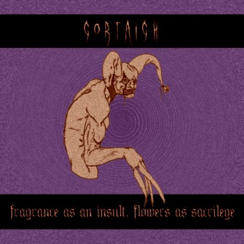 GORTAIGH - Fragrance As An Insult, Flowers As Sacrilege cover