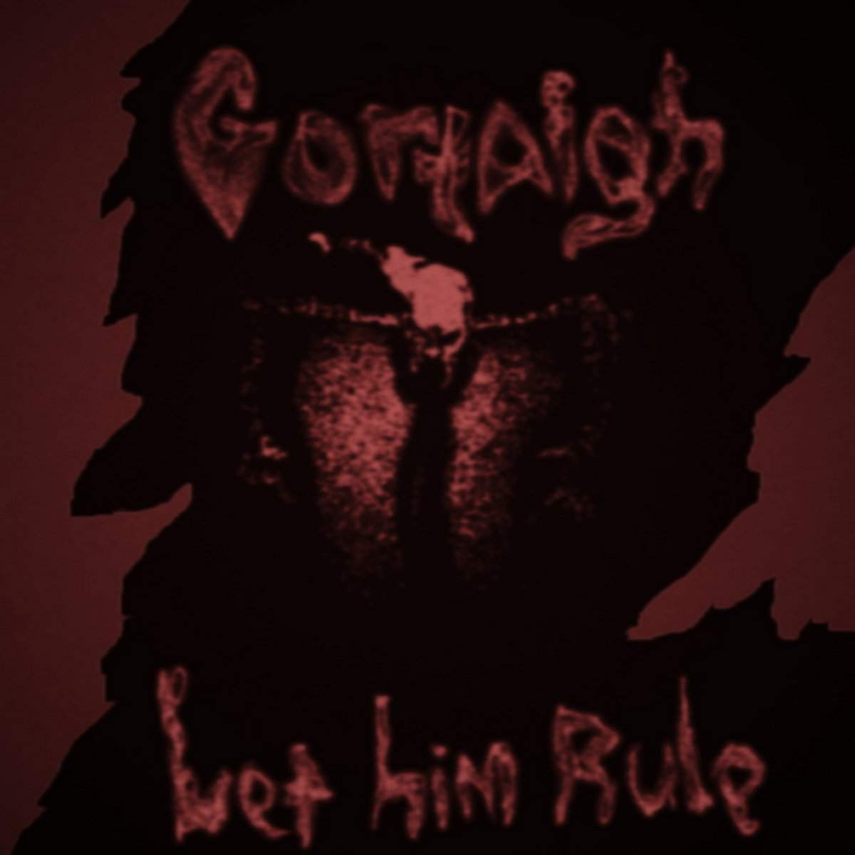GORTAIGH - Let Him Rule! cover