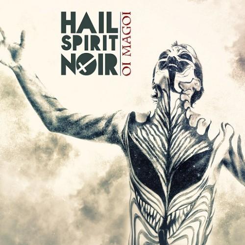 HAIL SPIRIT NOIR - Oi Magoi cover