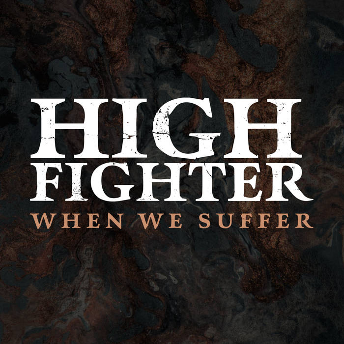 HIGH FIGHTER - When We Suffer cover