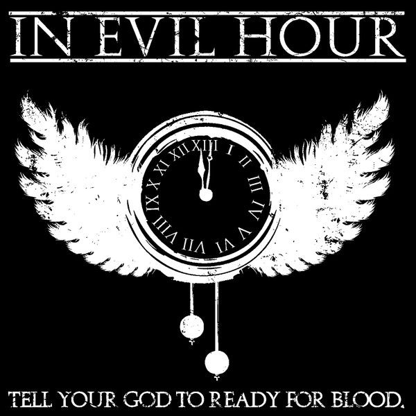 IN EVIL HOUR - Tell Your God To Ready For Blood. cover
