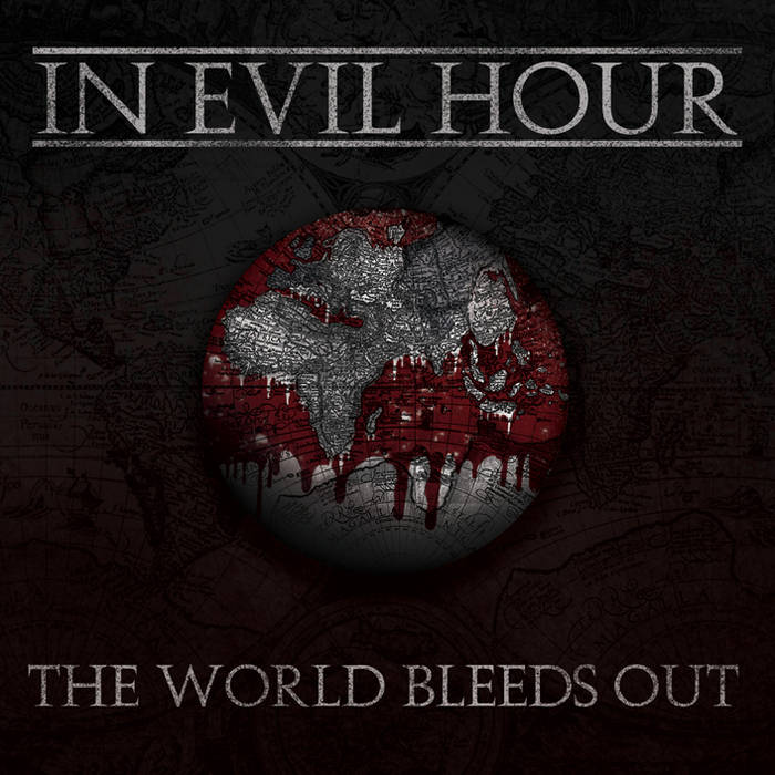 IN EVIL HOUR - The World Bleeds Out cover