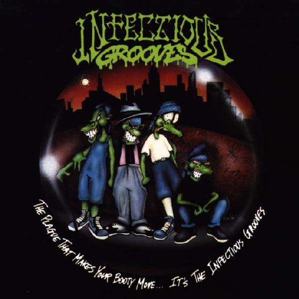 INFECTIOUS GROOVES - The Plague That Makes Your Booty Move... It's the Infectious Grooves cover