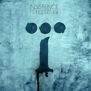 INSISTENCE - Foreshadow cover
