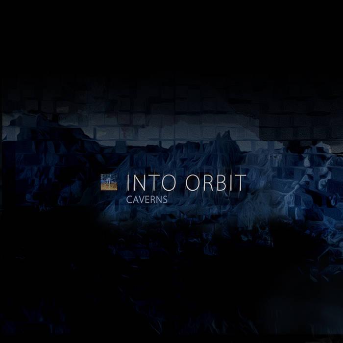 INTO ORBIT - Caverns cover