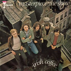 IRISH COFFEE - Masterpiece / The Show cover