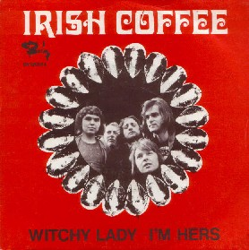 IRISH COFFEE - Witchy Lady / I Am Hers cover